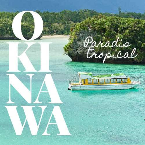 Okinawa, paradis tropical avec AU Fil de Japon, agence de voyages sur mesur au Japon
