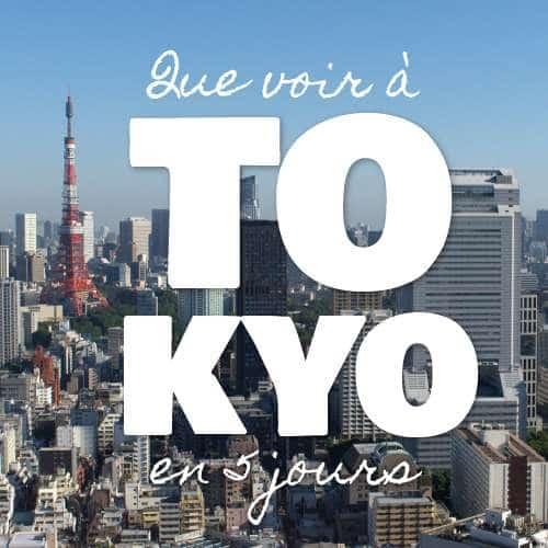 Que voir à Tokyo en 5 jours