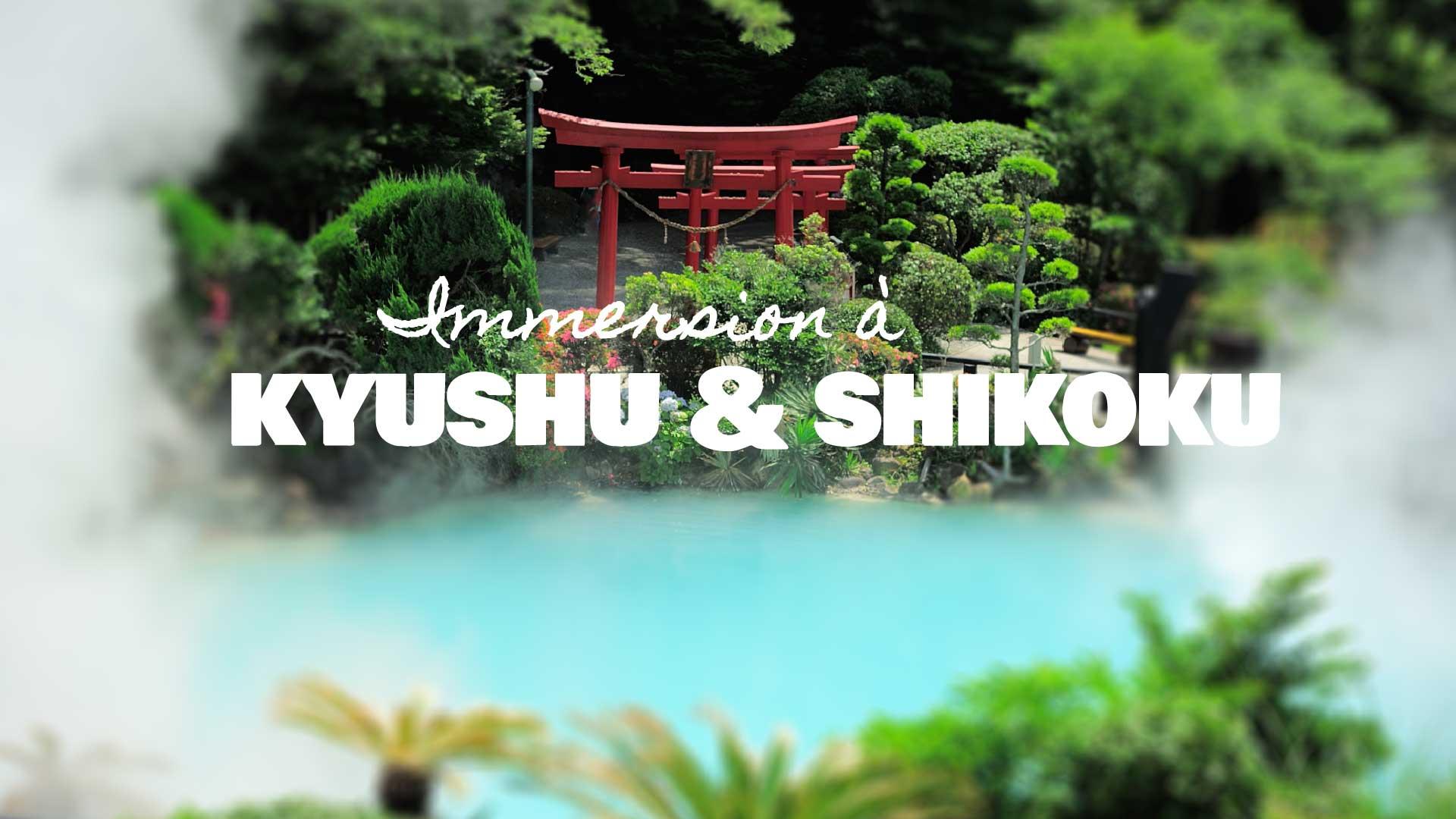 Immersion à Kyushu et Shikoku